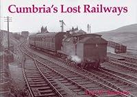 Cumbria's Lost Railways, Peter W. Robinson