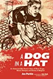 Image de A Dog in a Hat: An American Bike Racer's Story of Mud, Drugs, Blood, Betrayal, a