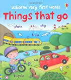 Very First Words Things That Go (Usborne Very First Words)