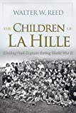 The Children of La Hille: Eluding Nazi Capture during World War II (Modern Jewish History) by Walter W. Reed (2015-11-16)