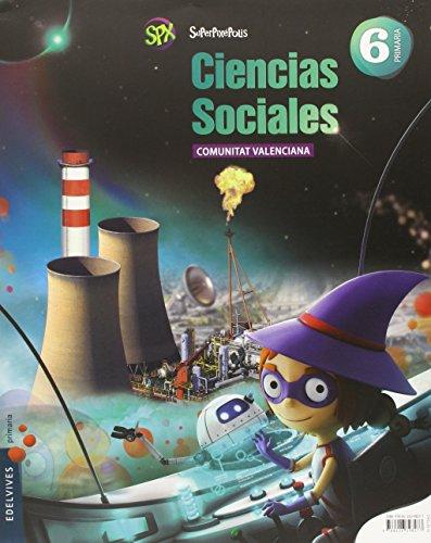 Ciencias Sociales 6º Primaria (C. Valenciana) (Superpixépolis) - 9788426398277