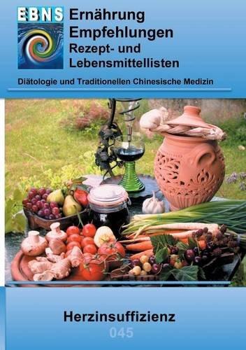 Ernährung bei Herzinsuffizienz: Diätetik - Stoffwechsel - Herz- und Kreislauf - Herzinsuffizienz (EBNS Ernährungsempfehlungen)