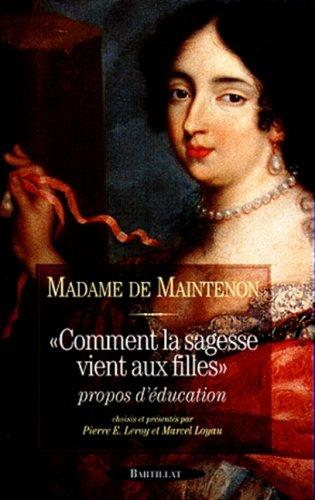 Comment la sagesse vient aux filles par Madame de Maintenon