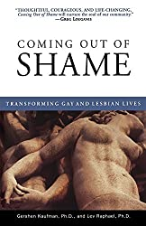 Coming Out of Shame: Transforming Gay and Lesbian Lives by Gershon Kaufman Ph.D. (1996-12-01)