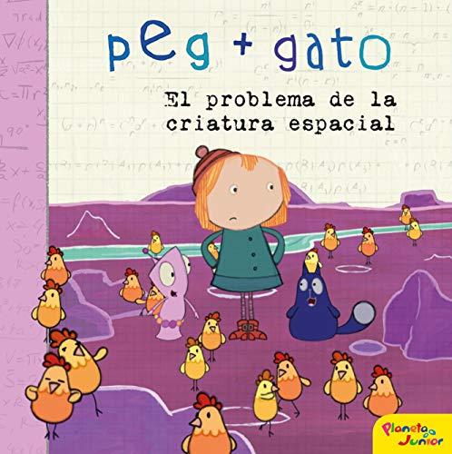 Peg + Gato. El problema de la criatura espacial: Cuento