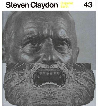 [(Culpable Earth: Steven Claydon * * )] [Author: Martin Clark] [Jan-2012]