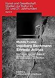 Ingeborg Bachmann - Elfriede Jelinek: Intertextuelle Schreibstrategien in Malina, Das Buch Franza, Die Klavierspielerin und Die Wand (Kunst und ... Kultur im 20. und 21. Jahrhundert, Band 6)