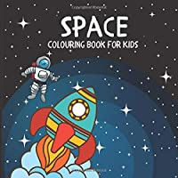 Space Colouring Book for Kids: The Amazing Outer Space Colouring Book Gift / Present Idea for Children, Boys, Girls, Kids - With Astronauts, Spaceship, Rockets, Planets, Solar System & More