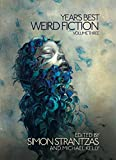 Best Fiction Of The Years - Year's Best Weird Fiction, Vol. 3 Review