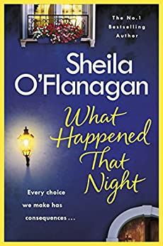 What Happened That Night: The page-turning holiday read by the No. 1 bestselling author by [O'Flanagan, Sheila]