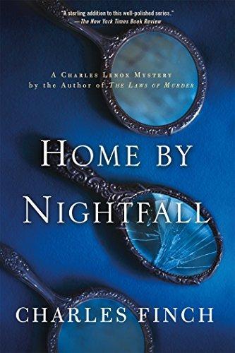 Home by Nightfall: A Charles Lenox Mystery (Charles Lenox Mysteries) by Charles Finch (2016-08-02)