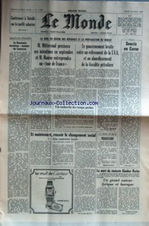 MONDE (LE) [No 11374] du 25/08/1981 - CONFERENCE DE NAIROBI SUR LE CONFLIT SAHARIEN - LA ROUMANIE - 2EME MALADE DU COMECON - LA MISE EN OEUVRE DES REFORMES ET LA PREPARATION DU BUDGET - F. MITTERRAND - MAUROY - ET MAINTENANT - REUSSIR LE CHANEMENT SOCIAL PAR MAIRE - LA MORT DU CINEASTE GLAUBER ROCHA. par Collectif