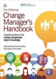 The Effective Change Manager's Handbook: Essential Guidance to the Change Management Body of Knowledge