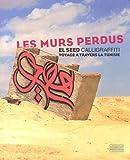 Les murs perdus - Calligraffiti, voyage à travers la Tunisie