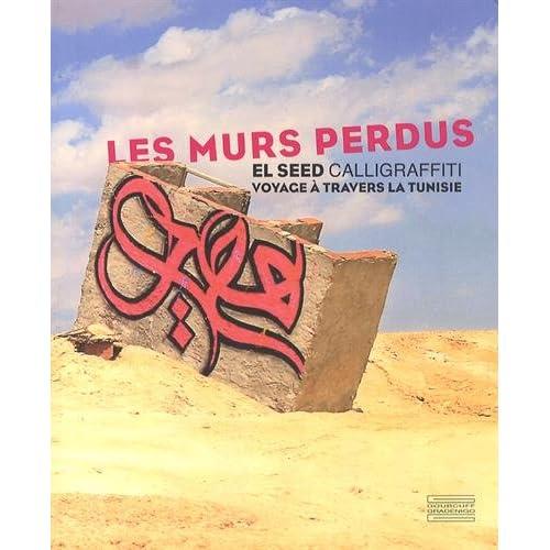 Les murs perdus : Calligraffiti, voyage à travers la Tunisie