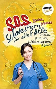 SOS - Schwestern für alle Fälle - Band 5: Prinzen, Popstars, Wohnheimpartys: Roman