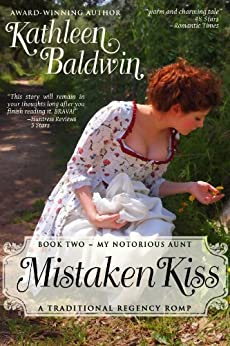 Mistaken Kiss: A Humorous Traditional Regency Romance (My Notorious Aunt Book 2) by [Baldwin, Kathleen]