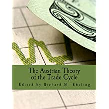The Austrian Theory of the Trade Cycle (Large Print Edition): And Other Essays by Richard M. Ebeling (1996-01-01)
