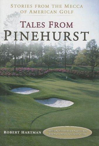 Tales from Pinehurst: Stories from the Mecca of American Golf by Robert Hartman (2004-05-01) par Robert Hartman