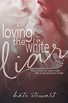 Loving the White Liar by [Stewart, Kate]
