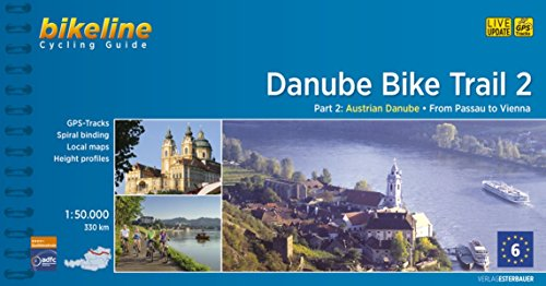 Danube Bike Trail 2: Austrian Danube: From Passau to Vienna. Maps Scale 1:50.000. Cycling Guide. Esterbauer. por VV.AA.