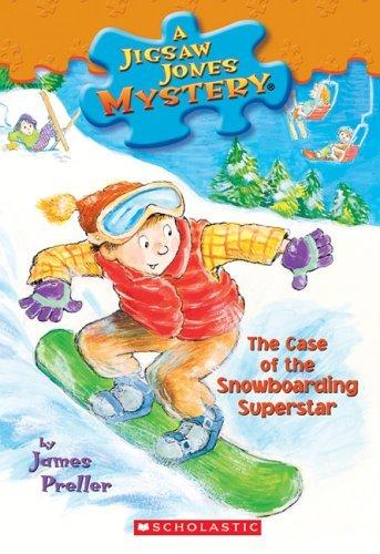 The Case of the Snowboarding Superstar (Jigsaw Jones Mystery, No. 29) by James Preller(2006-01-01)