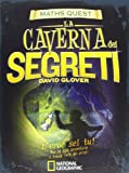 La caverna dei segreti. Maths Quest. Ediz. illustrata