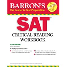 Sat Critical Reading Workbook: 13th Edition (Critical Reading Workbook for the Sat) (Barron's SAT Critical Reading Workbook)