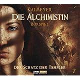 Die Alchimistin - Folge 7: Der Schatz der Templer. Hörspiel.