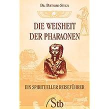 Die Weisheit der Pharaonen