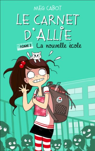 Le carnet d'Allie, Tome 2 : La nouvelle école