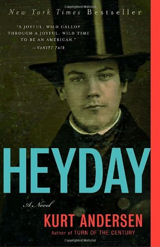 Heyday: A Novel by Kurt Andersen (2007-12-26)