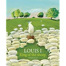 Louis I, King of the Sheep by Olivier Tallec (2015-10-01)