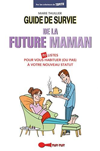 Guide de survie de la future maman: 80 listes pour vous habituer (ou pas) à votre nouveau statut (Topito)