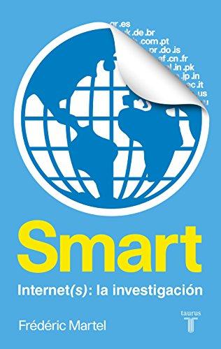 Smart. Internet(s): una investigación por Martel Frédéric