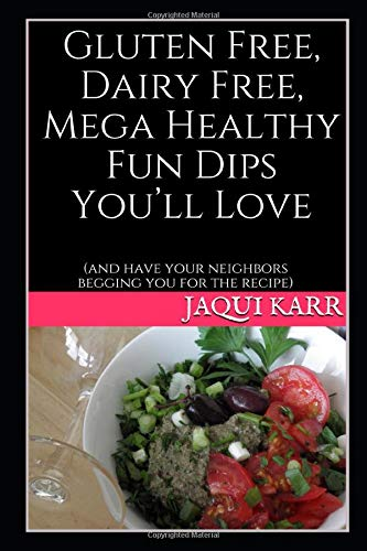 Gluten Free, Dairy Free, Mega Healthy Fun Dips You'll Love: (and have your neighbors begging you for the recipe)