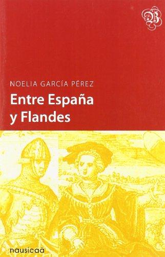 Entre Espa・A Y Flandes por Noelia Perez