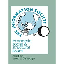 The Information Society: Economic, Social, and Structural Issues