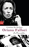 Oriana Fallaci: Ein Frauenleben von Cristina De Stefano Literary Scouting