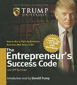The Entrepreneur's Success Code (Audio Business Course) by Donald Trump (2007-02-01)
