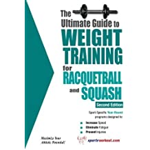 The Ultimate Guide to Weight Training for Racquetball & Squash (Ultimate Guide to Weight Training: Racquetball & Squash) 2nd edition by Rob Price (2009) Taschenbuch