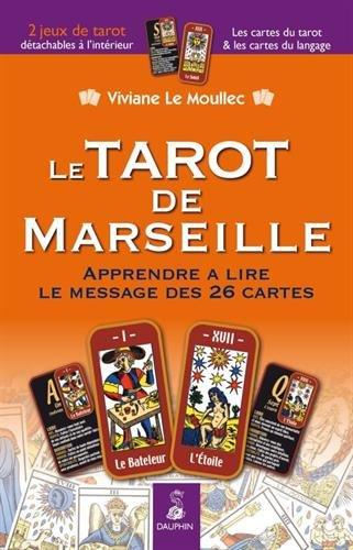 Le Tarot de Marseille : Apprendre  lire le message des 26 cartes