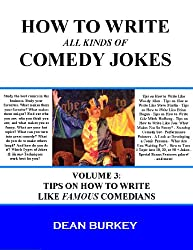 Tips on How to Write like Famous Comedians (How to Write All Kinds of Comedy Jokes Book 3) (English Edition)
