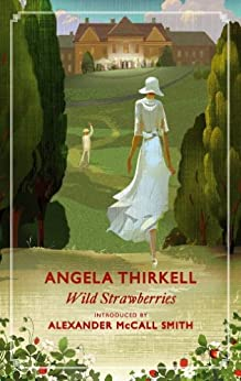 Wild Strawberries: A Virago Modern Classic (Virago Modern Classics Book 379) (English Edition) par [Thirkell, Angela]