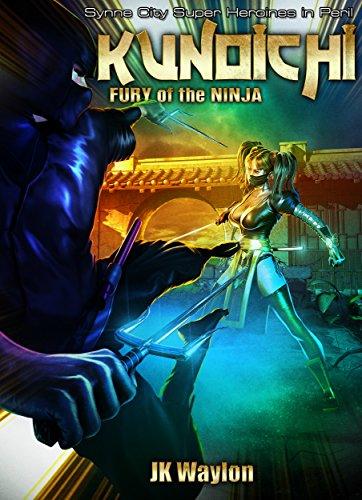 Kunoichi: Fury of the Ninja: Synne City Super Heroines in ...