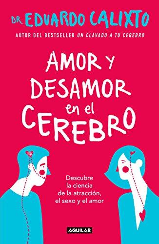 Amor Y Desamor En El Cerebro / Love and Lack of Love in the Brain