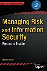 Managing Risk and Information Security: Protect to Enable (Expert's Voice in Information Technology) by Malcolm Harkins (2012-12-15)