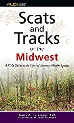 Scats and Tracks of the Midwest: A Field Guide to the Signs of Seventy Wildlife Species (Scats and Tracks Series) by James Halfpenny (2006-10-01)