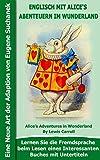Englisch mit Alice's Abenteuern im Wunderland: Das Buch mit Untertiteln - Zweisprachiges Buch Englisch Deutsch - Zweisprachige Lektüre - Englisch Lernen ... (Englisch mit interessanten Büchern 4)