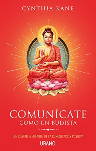 Comunícate como un budista (Crecimiento personal) por Cynthia Kane